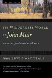 Cover of: The wilderness world of John Muir: with an introduction and interpretive comments by Edwin Way Teale; illustrated by Henry B. Kane.