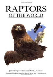 Cover of: Raptors of the world | James Ferguson-Lees