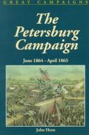 The Petersburg Campaign by John Horn