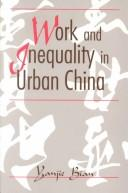 Cover of: Work and inequality in urban China | Yanjie Bian