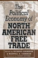 Cover of: The Political economy of North American free trade | edited by Ricardo Grinspun and Maxwell A. Cameron.
