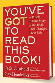 Cover of: You've GOT to Read This Book!: 55 People Tell the Story of the Book That Changed Their Life