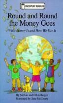 Cover of: Round and round the money goes: What Money Is and How We Use It (Discovery Readers)