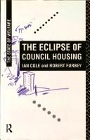 Cover of: The eclipse of council housing | Ian Cole