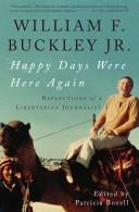 Cover of: Happy days were here again: reflections of a libertarian journalist