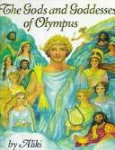 Cover of: The gods and goddesses of Olympus