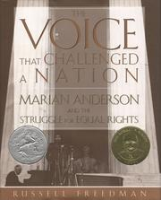 Cover of: The Voice That Challenged a Nation: Marian Anderson and the struggle for equal rights