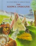 Cover of: The Kiowa Indians