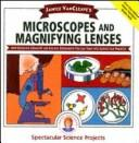 Cover of: Janice VanCleave's microscopes and magnifying lenses | Janice Pratt VanCleave