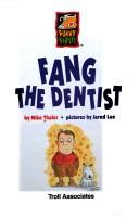 Cover of: Fang the Dentist: The Wacky World of Snarvey Gooper