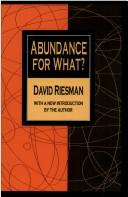 Cover of: Abundance for what? | David Riesman