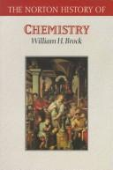 Cover of: The Norton history of chemistry | W. H. Brock