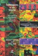 Cover of: Technopoles of the world | Manuel Castells