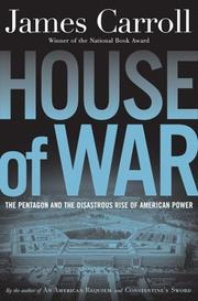 Cover of: House of War : the Pentagon, a history of unbridled power | James Carroll
