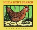Cover of: Hilda Hen's search | Mary Wormell