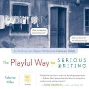 Cover of: The playful way to serious writing