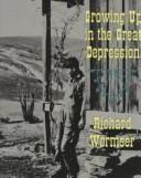 Cover of: Growing up in the Great Depression