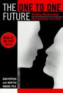 Cover of: The one to one future | Don Peppers