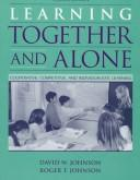 Learning together and alone by Johnson, David W.
