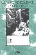 Cover of: Classic Adirondack ski tours | Tony Goodwin
