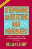 Cover of: Interviewing and selecting high performers | Richard H. Beatty