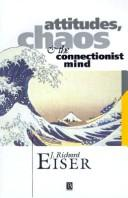 Cover of: Attitudes, chaos, and the connectionist mind