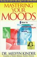 Cover of: Mastering your moods