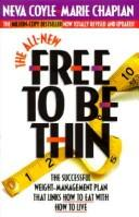 Cover of: The all-new free to be thin | Neva Coyle
