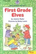 Cover of: First Grade Elves (First Grade Is the Best Series)