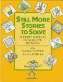 Cover of: Still more stories to solve | George W. B. Shannon