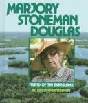 Cover of: Marjory Stoneman Douglas, friend of the Everglades