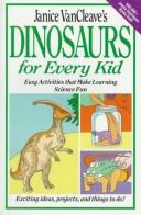 Cover of: Janice VanCleave's dinosaurs for every kid