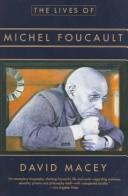 Lives of Michel Foucault by David Macey