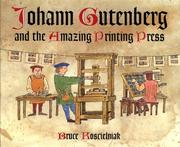 Cover of: Johann Gutenberg and the amazing printing press