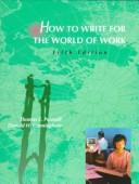 Cover of: How to write for the world of work | Thomas E. Pearsall