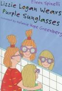 Cover of: Lizzie Logan Wears Purple Sunglasses: A Spider's Tale