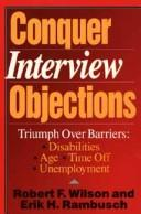 Cover of: Conquer interview objections | Wilson, Robert F.