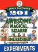 Cover of: Janice Vancleave's 201 Awesome, Magical Bizarre, and Incredible Experiments