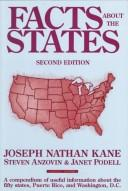Cover of: Facts about the states | Kane, Joseph Nathan, Janet Podell, Steven Anzovin