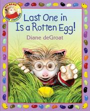 Cover of: Last One in Is a Rotten Egg! (Gilbert and Friends) | Diane Degroat