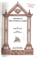 Cover of: History of the Catholic ladder | Philip M. Hanley