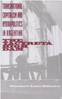 Transnational capitalism and hydropolitics in Argentina