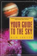 Cover of: Your guide to the sky
