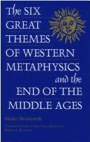 Cover of: The six great themes of western metaphysics and the end of the Middle Ages