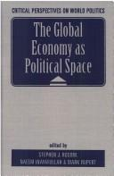 Cover of: The Global economy as political space |