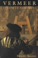 Cover of: Vermeer, faith in painting