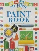 Cover of: My first painting book | Dawn Sirett