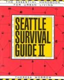 Cover of: Seattle survival guide II | Theresa Morrow
