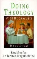 Cover of: Doing theology with Huck & Jim