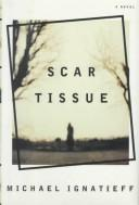 Scar tissue by Michael Ignatieff